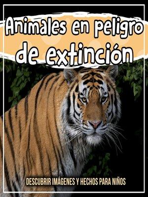 cover image of Animales en peligro de extinción