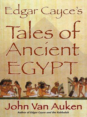 Edgar Cayce's Tales of Ancient Egypt by John Van Auken