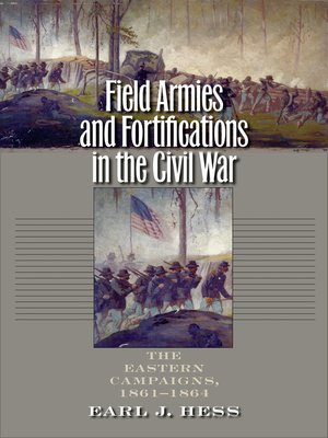 cover image of Field Armies and Fortifications in the Civil War
