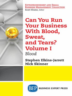 cover image of Can You Run Your Business With Blood, Sweat, and Tears? Volume I
