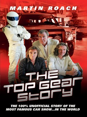 cover image of The Top Gear Story--The 100% Unofficial Story of the Most Famous Car Show… In the World