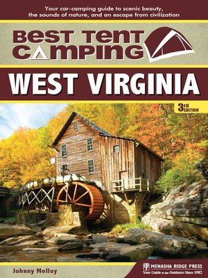 cover image of West Virginia: Your Car-Camping Guide to Scenic Beauty, the Sounds of Nature, and an Escape from Civilization