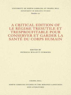 cover image of A Critical Edition of Le Régime tresutile et tresproufitable pour conserver et garder la santé du corps humain