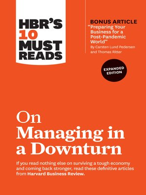 """cover image of HBR's 10 Must Reads on Managing in a Downturn, Expanded Edition (with bonus article """"Preparing Your Business for a Post-Pandemic World"""" by Carsten Lund Pedersen and Thomas Ritter)"""