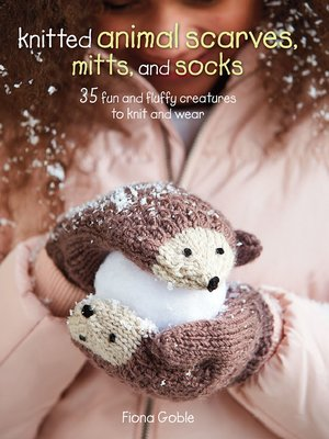 cover image of Knitted Animal Scarves, Mitts and Socks