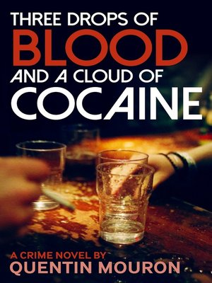 cover image of Three Drops of Blood and a Cloud of Cocaine