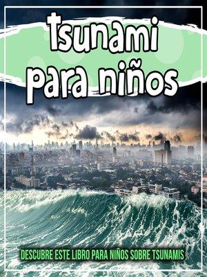 cover image of Tsunami para niños