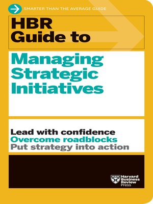 cover image of HBR Guide to Managing Strategic Initiatives