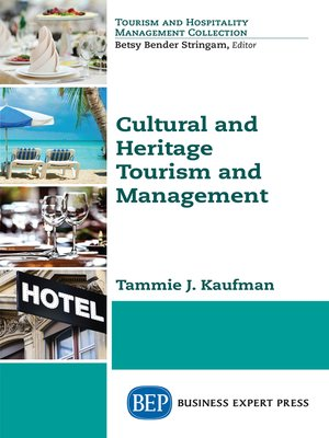 cover image of Cultural and Heritage Tourism and Management