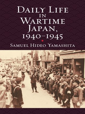 cover image of Daily Life in Wartime Japan, 1940-1945