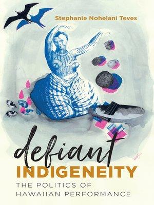 cover image of Defiant Indigeneity