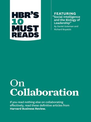 "cover image of HBR's 10 Must Reads on Collaboration (with featured article ""Social Intelligence and the Biology of Leadership,"" by Daniel Goleman and Richard Boyatzis)"