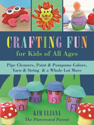 cover image of Crafting Fun for Kids of All Ages