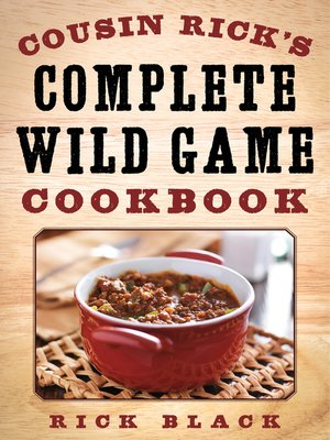 cover image of Cousin Rick's Complete Wild Game Cookbook