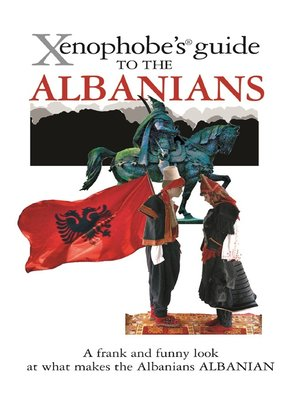 cover image of The Xenophobe's Guide to the Albanians