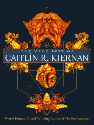 cover image of The Very Best of Caitlín R. Kiernan