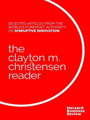 cover image of The Clayton M. Christensen Reader