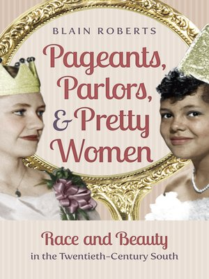 cover image of Pageants, Parlors, and Pretty Women