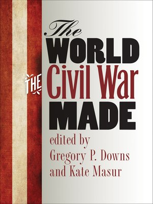 cover image of The World the Civil War Made