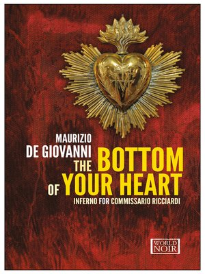 cover image of The Bottom of Your Heart. Inferno for Commissario Ricciardi