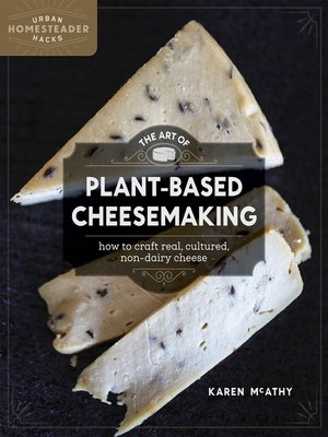 cover image of The Art of Plant-Based Cheesemaking