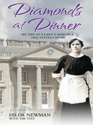 cover image of Diamonds at Dinner--My Life as a Lady's Maid in a 1930s Stately Home