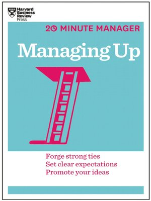 cover image of Managing Up (HBR 20-Minute Manager Series)