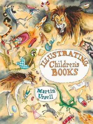 cover image of Illustrating Children's Books