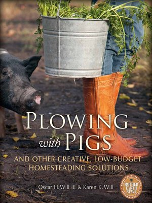 cover image of Plowing with Pigs and Other Creative, Low-Budget Homesteading Solutions