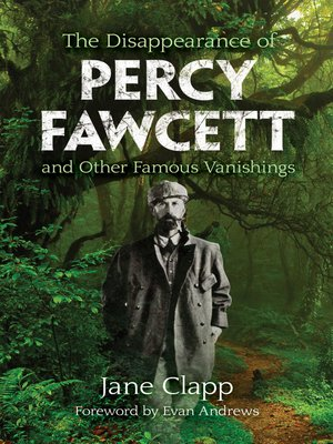 cover image of The Disappearance of Percy Fawcett and Other Famous Vanishings