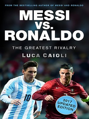 cover image of Messi vs. Ronaldo--2017 Updated Edition