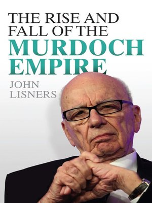 cover image of The Rise and Fall of the Murdoch Empire
