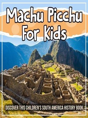 cover image of Machu Picchu For Kids
