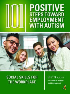 cover image of 101 Positive Steps Toward Employment with Autism