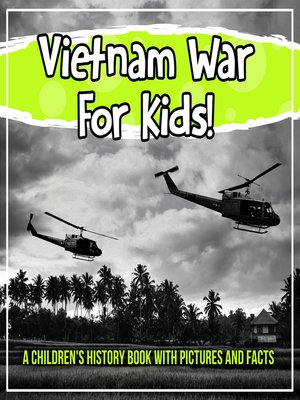 cover image of Vietnam War For Kids! a Children's History Book With Pictures and Facts