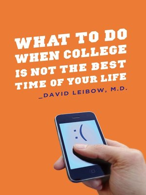 cover image of What to Do When College Is Not the Best Time of Your Life