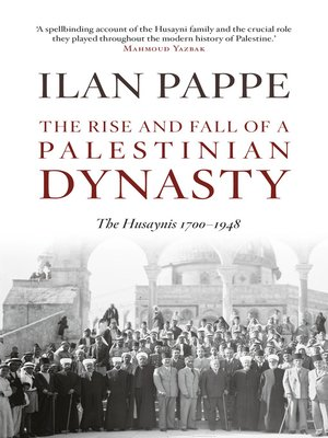 cover image of The Rise and Fall of a Palestinian Dynasty