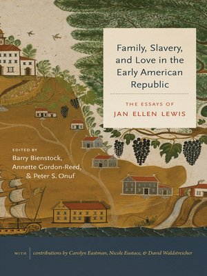cover image of Family, Slavery, and Love in the Early American Republic