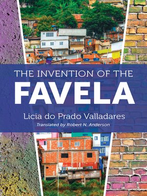 cover image of The Invention of the Favela