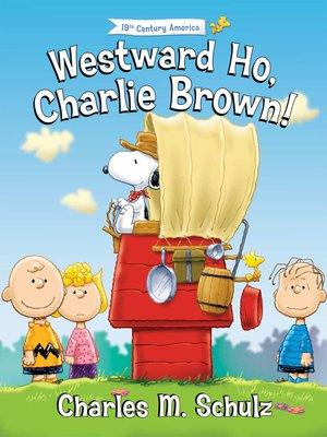cover image of Westward Ho, Charlie Brown!