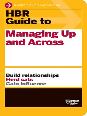 cover image of HBR Guide to Managing Up and Across