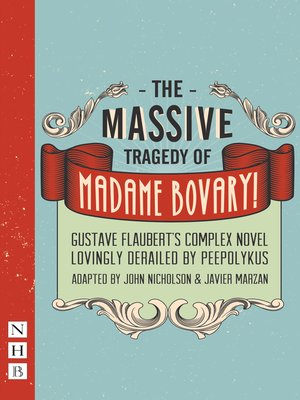 cover image of The Massive Tragedy of Madame Bovary (NHB Modern Plays)