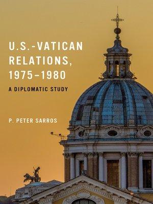 cover image of U.S.-Vatican Relations, 1975–1980