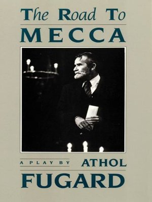 The road to mecca by athol fugard overdrive rakuten overdrive the road to mecca fandeluxe Gallery