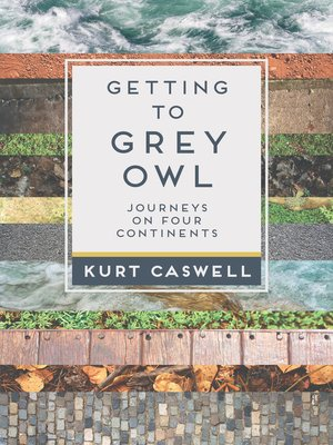 cover image of Getting to Grey Owl