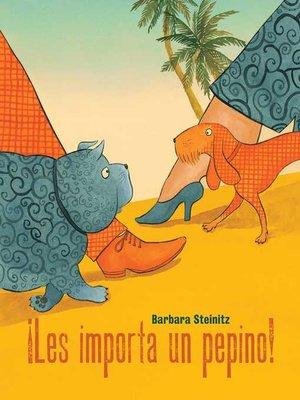cover image of ¡Les importa un pepino! (Who Cares!)