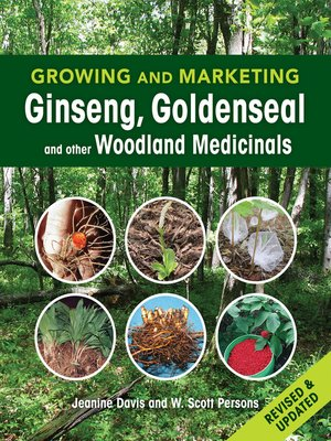 cover image of Growing and Marketing Ginseng, Goldenseal and other Woodland Medicinals