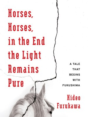 cover image of Horses, Horses, in the End the Light Remains Pure