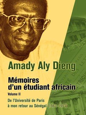 cover image of Amady Aly Dieng Memoires d'un Etudiant Africain Volume II