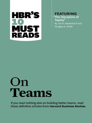 """cover image of HBR's 10 Must Reads on Teams (with featured article """"The Discipline of Teams,"""" by Jon R. Katzenbach and Douglas K. Smith)"""